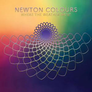Newton Colours - Where The Weather Went